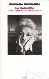 Leggere Libri Fuori Dal Coro : LA RAGAZZA DEL SECOLO SCORSO Rossana Rossanda