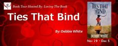 Today's post is for Debbie White's Ties That Bind. We will have info about the book and author. A great interview with JC. As well as a great giveaway.