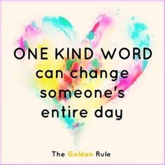 One kind word ...