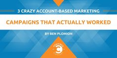 3 Crazy Account-Based Marketing Campaigns That Actually Worked http://convinceandconvert.com/social-media-strategy/account-based-marketing-campaigns/?utm_campaign=crowdfire&utm_content=crowdfire&utm_medium=social&utm_source=pinterest