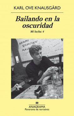 Bailando en la oscuridad / Kar Ove Knausgård ; traducción del noruego de Kirsti Baggethun y Asunción Lorenzo http://fama.us.es/record=b2712113~S5*spi