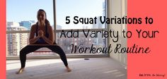 5 Squat Variations to Add Variety to Your Workout Routine