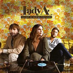 Lady A's album reinvigorates the band's signature sound. A captivating fusion of rootsy pop and electrifying harmony that has dominated charts for more than a decade. A Decade, Universal Music Group, Love Letters, Album, Songs, Lettering, Lady, Canning, Reading