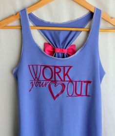 Workout Clothes WORK your Heart OUT. $31.00, via Etsy.CUTE,    Cute workout clothes can help make you feel even better about exercising!  Wearing an outfit you love boosts your confidence, working out boosts your confidence, it's a perfect combination!