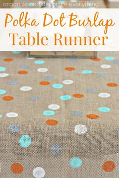 Polka Dot Burlap Table Runner by Organize and Decorarte Everything