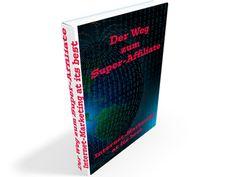 "eBook ""Der Weg zum Super-Affiliate - Internet-Marketing at its best"" Internet Marketing, Ebooks, Ebay, Good Books, Online Marketing"