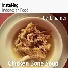 Chicken bone soup.. or Soto tulang ayam.. yummyy