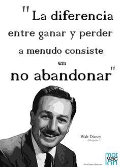 La perseverancia, según Walt Disney http://www.frases-citas.com/2012/06/ganar-y-perder.html