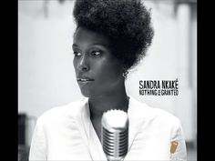 Sandra Nkaké – Nothing for Granted (2012) | Birth Of The Dew