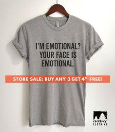Your Face Is Emotional T-shirt, Ladies, Unisex, Crazy Girl T-shirt,  Girlfriend T-shirt, Short & Long Sleeve T-shirt