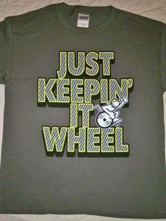 T-Shirts : Just Keepin' It Wheel