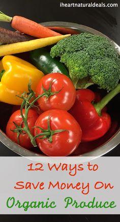 12 ways to save money on organic produce