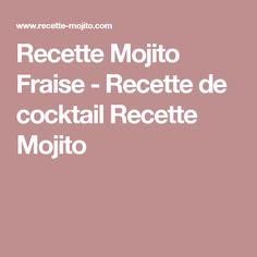 Recette Mojito Fraise - Recette de cocktail Recette Mojito