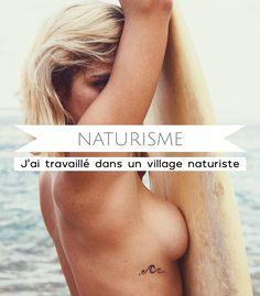 Je vous parle de mon expérience de saisonnière en tant que serveuse dans un camp naturiste ! Nudisme, naturisme, ce mode de vie vous intrigue ?