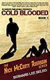 Free Kindle Book -   Cold Blooded Assassin Book 1 (Nick McCarty Assassin Series)