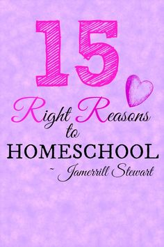 15 Right Reasons to Homeschool