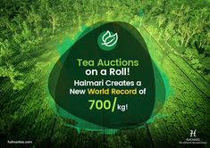 Hey! Heard about all the brilliant results about spring tea auctions? Setting a new world record by beating its own, Halmari is on a 'different' realm now! All across the globe, a healthy boost can be seen where Darjeeling's and Assam's first flush teas have won the heart of every international bidder!
