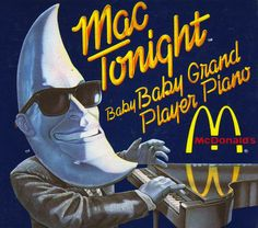 ya'll remember when mcdonalds used to advertise with the moon guy a lot?