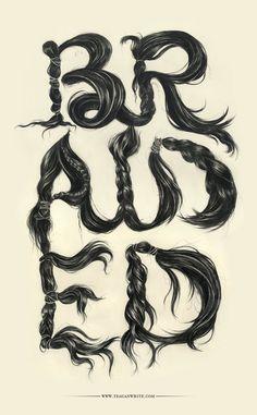 Teagan White - #Braided #Hair #Typography