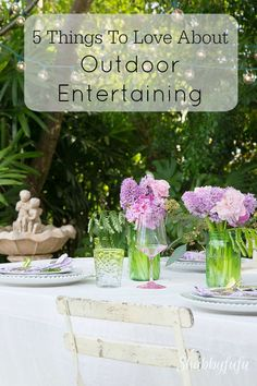 5 Things To Love About Outdoor Entertaining. Garden dining I hostess I bridal party ideas I table setting tips #outdoors #entertaining #garden