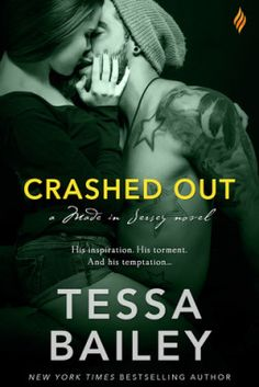 In Review: Crashed Out (Made in Jersey #1) by Tessa Bailey