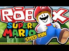 SUPER MARIO SPEED RUN! - Roblox Speed Run 4! W/AshDubh - YouTube