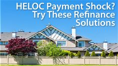 Home Equity And HELOC: Refinance Or Combine