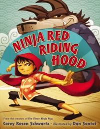Hilarious New Picture Books Your Kids Will Love Ninja Red Riding Hood
