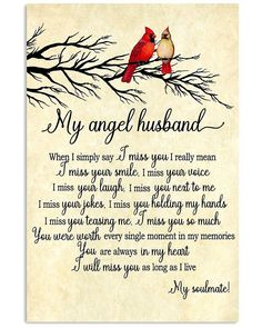 My Angle Husband You Re Always In My Heart Vertical Poster - Golderkey.co Love My Husband Quotes, Missing My Husband, Love Quotes, Inspirational Quotes, I Love You Husband, Angels Lyrics, I Miss Your Voice, I Thought Of You Today, Grief Poems
