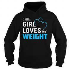 This Girl Loves Her WEIGHT T Shirts, Hoodies, Sweatshirts. CHECK PRICE ==► https://www.sunfrog.com/Names/This-Girl-Loves-Her-WEIGHT--Last-Name-Surname-T-Shirt-Black-Hoodie.html?41382