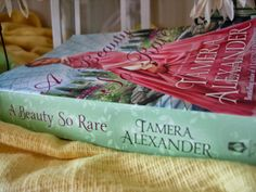 Everyday Life: Review of A Beauty so Rare by Tamera Alexander