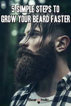 These five simple beard care steps are designed to help you to encourage hair growth at Beardoholic.com