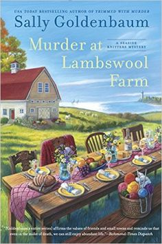 Murder at Lambswool Farm / Sally Goldenbaum. When Seaside Harbor's family physician is suddenly found dead at Lambswool Farm, it is up to the Knitters to uncover the truth of his death and restore peace to the town. Recommended by Alyssa. I Love Books, Good Books, Books To Read, My Books, Reading Books, Best Mysteries, Cozy Mysteries, Murder Mysteries, Mystery Novels