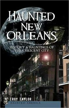 """Haunted New Orleans,"" by Troy Taylor"