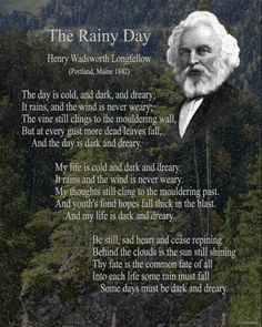 Rainy Day - Henry Wadsworth Longfellow This would be a god poem to use to teach the technical aspects of poetry like rhyme scheme and syllable count, as well as theme and word choice. Poem Quotes, Quotable Quotes, Words Quotes, Sayings, Biblical Quotes, Henry Wadsworth Longfellow, Beautiful Poetry, Beautiful Words, Feelings