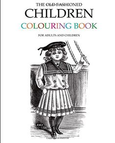 The Old Fashioned Children Colouring Book by Hugh Morrison http://www.amazon.com/dp/1514263300/ref=cm_sw_r_pi_dp_Ml.lxb1ARYZEA