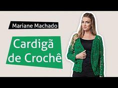 Mariane Machado - Cardigã Crochê (Nível Intermediário) - YouTube