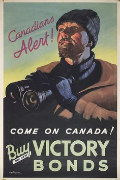 Come on Canada! Vintage National War Finance Committee poster encouraging Canadian to buy Victory Bonds. Posters Canada, Ww1 Posters, Ww2 Propaganda Posters, Travel Posters, Vintage Ads, Vintage Posters, Global Tv, Canadian History, World War I