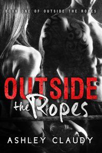 What I Think about Outside The Ropes by Ashley Claudy