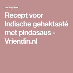 Recept voor Indische gehaktsaté met pindasaus - Vriendin.nl