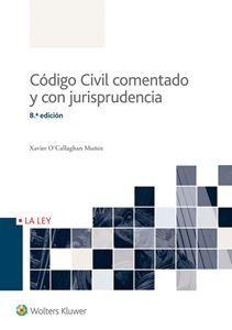 Código civil : comentado y con jurisprudencia / Xavier O'Callaghan. - 2016
