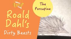 Roald Dahl's Dirty Beasts: The Porcupine