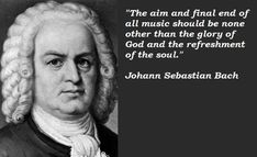 Johann Sebastian Bach quotations, sayings. Famous quotes of Johann Sebastian Bach, Johann Sebastian Bach photos. Piano Quotes, Song Quotes, Movie Quotes, Wisdom Quotes, Art Quotes, Life Quotes, Inspirational Quotes, Ayurveda, Classical Music Quotes