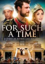New Christian Movies for 2013-2014 / Upcoming Christian Films..........For Such A Time.......September 1. 2014