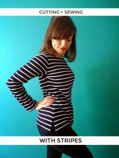 Cutting and Sewing with Stripes (Tilly and the Buttons)