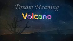 What does it mean when you dream about Volcano ? Let's take a closer look at the interpretations and symbolic meanings of Volcano in dreams. Dream Meanings, Life Path Number, Number Meanings, Dream Interpretation, Volcano, Closer, Dreaming Of You, Meant To Be, Neon Signs