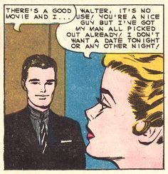 "Comic Girls Say.. "" Walter, it's no use ! You're a nice guy but I've got my man all picked out already, I don't want a date tonight or any other night !""   #comic #vintage"