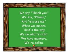 Sound off 12 sound off 3 4 tone Classroom Manners Poem - Teaching Manners is important, Manners Preschool, Manners Activities, Teaching Manners, Preschool Songs, Preschool Lessons, Classroom Behavior, Preschool Classroom, Classroom Chants, Classroom Posters