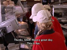 """That time they worked the drive-thru window. 