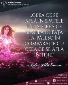 """""""Ceea ce se află în spatele tău și ceea ce se află în fața ta, pălesc în comparație cu ceea ce se află în tine."""" ~ Ralph Waldo Emerson www.heartfulness.ro #cunoaste_cu_inima #meditatia_heartfulness #hfnro Meditatia Heartfulness Romania Ralph Waldo Emerson, Quotes, Movies, Movie Posters, Quotations, Films, Film Poster, Cinema, Movie"""